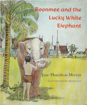 Boonmee and the Lucky White Elephant. Jane Hamilton-Merritt.
