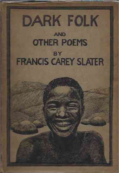 Dark Folk and Other Poems. Francis Carey Slater.
