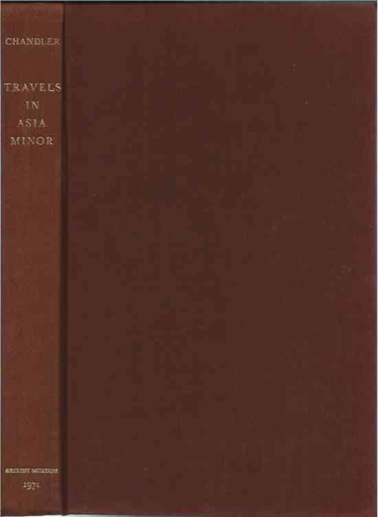 Travels in Asia Minor 1764-1765__edited and abridged by Edith Clay. Richard Chandler.