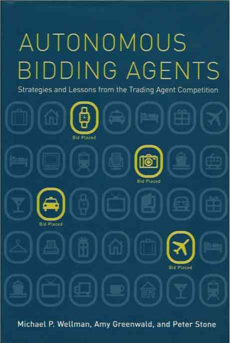 Autonomous Bidding Agents__Strategies and Lessons from the Trading Agent Competition. Amy Greenwald, Peter Stone, Michael P. Wellman.