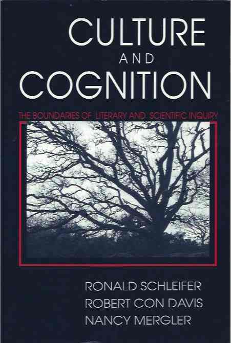 Culture And Cognition__The Boundaries of Literary and Scientific Inquiry. Ronald Schleifer, Robert Con Davis, Nancy eds Mergler.