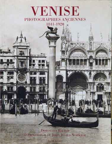 Venise__Photographies Anciennes 1841-1920. Dorothea Ritter.