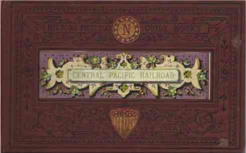 The Central Pacific Railroad: A Trip Across the North American Continent from Ogden to San Francisco. Nelson.