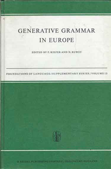Generative Grammar in Europe (Foundation of Language Supplementary Series). F. Ruwet N. eds Kiefer.