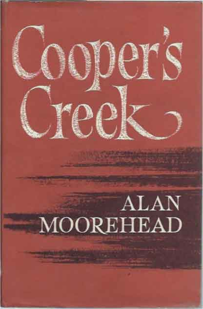 Cooper's Creek. Alan Moorehead.