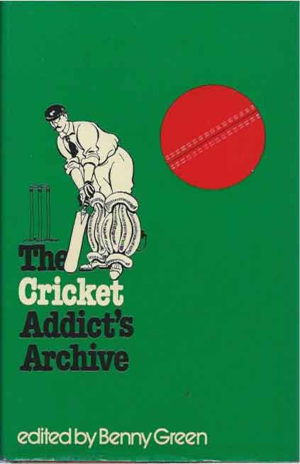 The Cricket Addict's Archive. Benny Green, ed.
