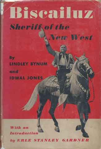 Biscailuz__Sheriff of the New West. Lindley Jones Bynum, Idwal.