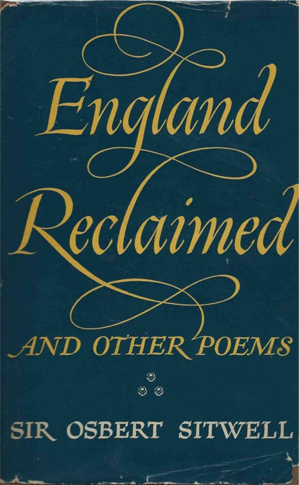 England Reclaimed and other poems. Sir Osbert Sitwell.
