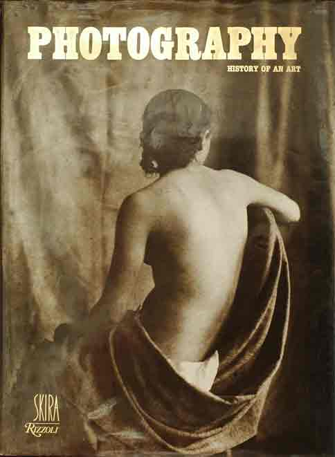 Photography : History of an Art. Jean-Luc Daval.
