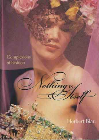 Nothing in Itself__Complexions of Fashion. Herbert Blau.