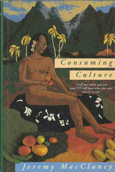 Consuming Culture. Jeremy MacClancy.