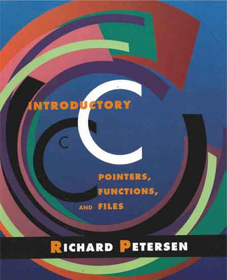 Introductory C: Pointers, Functions, and Files. Richard Petersen.