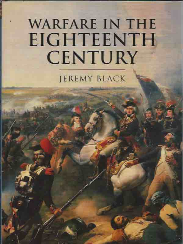 Warfare in the Eighteenth Century. Jeremy Black.