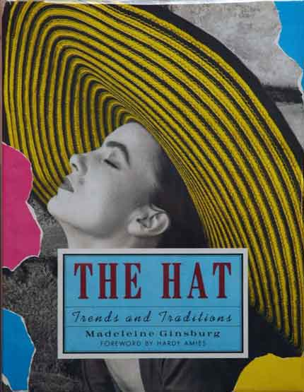 The Hat__Trends and Traditions. Madeleine Ginsburg.