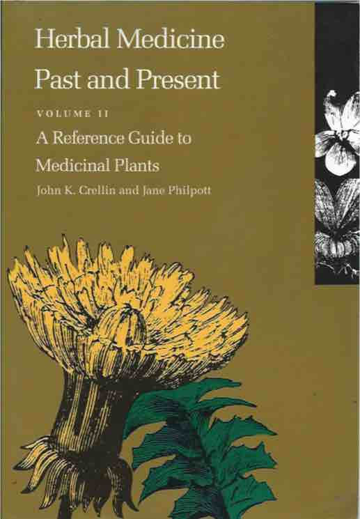 Herbal Medicine Past and Present__Volume II__A Reference Guide to Medicinal Plants. John K. Crellin, Jane Philpott, eds.