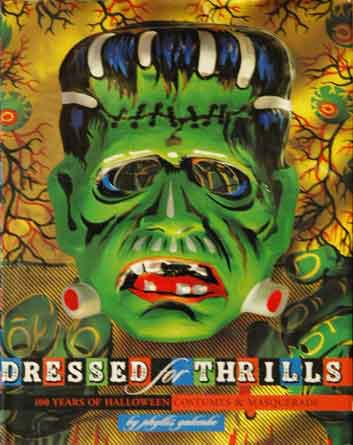 Dressed for Thrills__100 Years of Halloween Costumes & Masquerade. Phyllis Galembo.