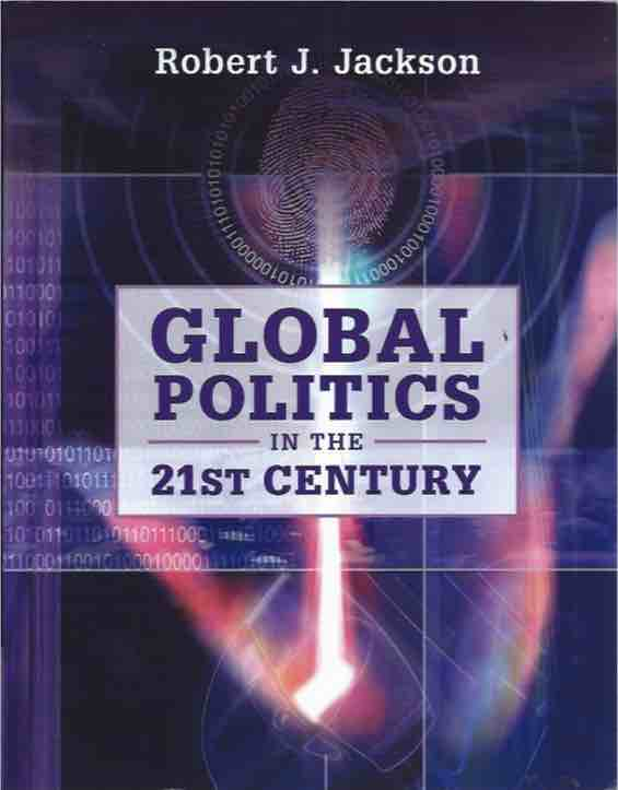Global Politics in the 21st Century. Robert J. Jackson.
