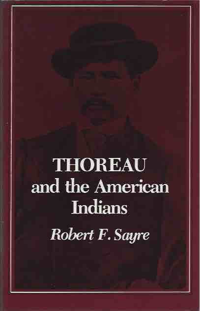 Thoreau and the American Indians. Robert F. Sayre.