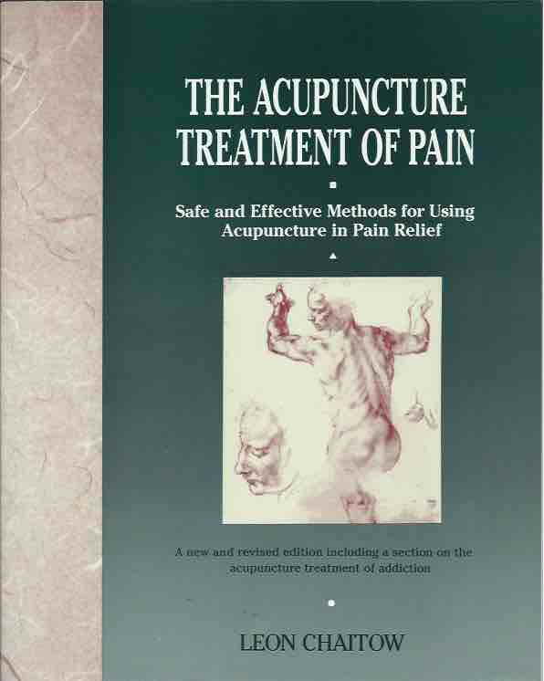 The Acupuncture Treatment of Pain. Leon Chaitow.