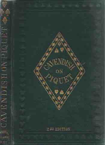 The Laws of Piquet__Edited by 'Cavendish' and Adopted by the Portland Club with a A Treatise on the Game__Second Edition. Cavendish.