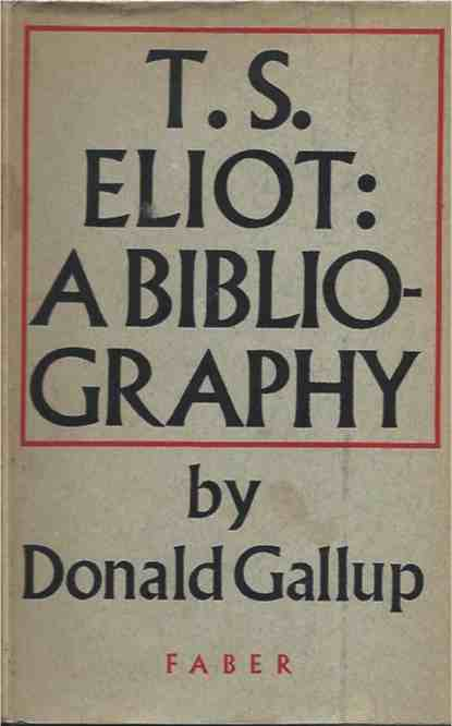 T.S. Eliot__A Bibliography. Donald Gallup.