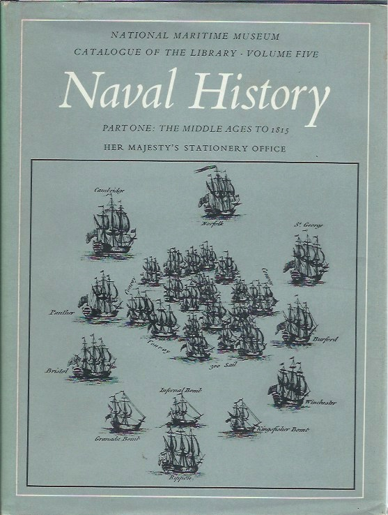 Naval History: Part One: The Middle Ages to 1815 National Maritime Museum Volume five. Michael Sanderson.