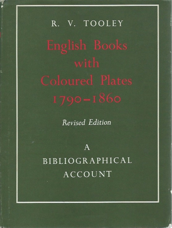 English Books with Coloured Plates 1790-1860: A Biliographical Account__Revised Edition. R. V. Tooley.