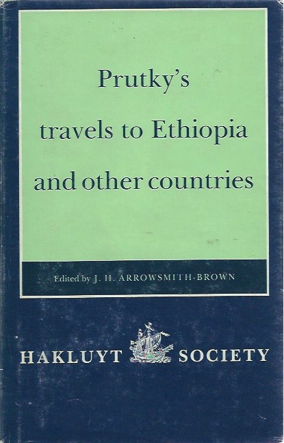 Prutky's Travels to Ethiopia and Other Countries. J. H. Arrowsmith-Brown, ed.