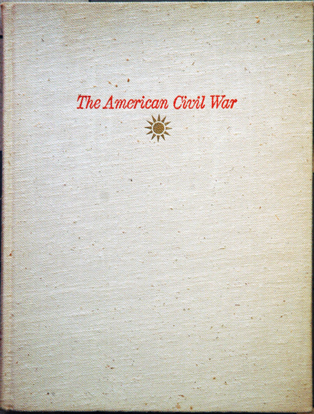 The American Civil War__A popular illustrated history of the years 1861-1865 as seen by the artist-correspondents who were there. Earl Schenck-Miers.