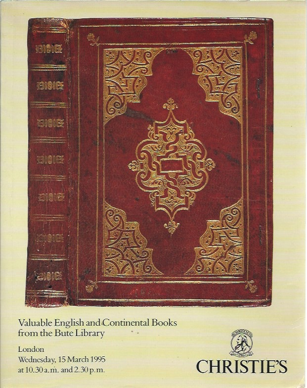 Valuable English and Continental Books from the Bute Library__Sold by Order of the Executors of the 6th Marquess of Bute__English Literature and REligious History from the 15th to the 17th Century. Anthony Tennant.