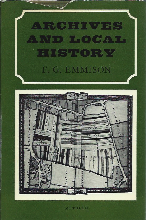 Archives and Local History. F. G. Emmison.