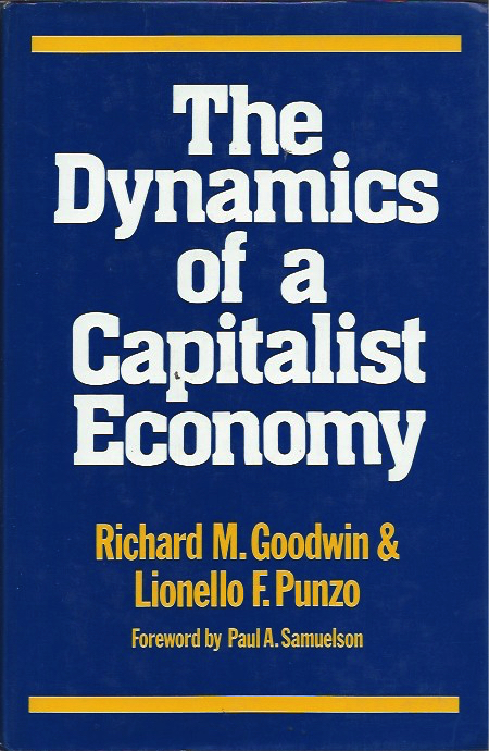 The Dynamics of a Capitalist Economy: A Multi-Sectoral Approach. Richard M. Goodwin, Lionello F. Punzo.