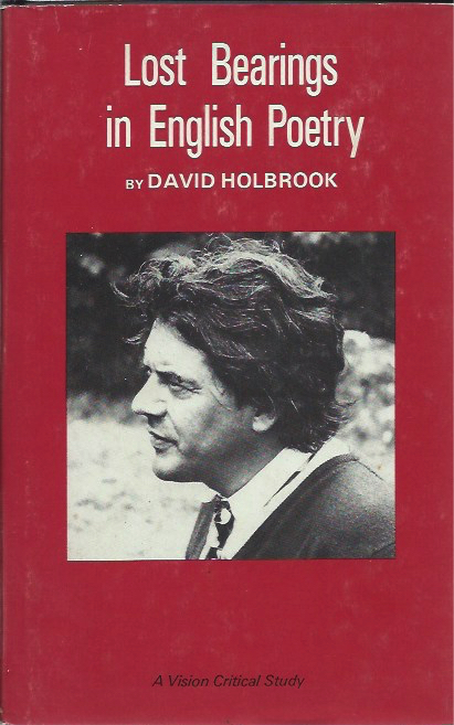 Lost Bearings in English Poetry. David Holbrook.