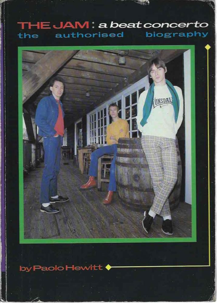 The Jam: A Beat Concerto__The Authorized Biography. Paolo Hewitt.