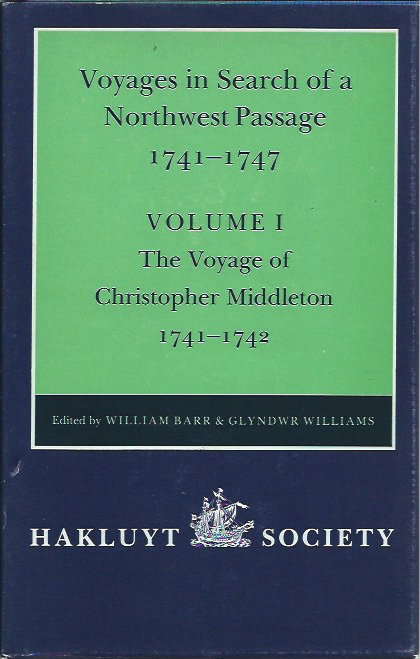 Voyages in Search of a Northwest Passage 1741-1747, Volume I: The Voyage of Christopher Middleton 1741-1742. William Barr, Glyndwr Williams, eds.