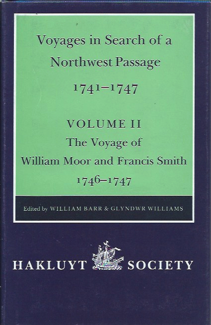 Voyages in search of a Northwest Passage 1741-1747, Volume II: The Voyage of William Moor and Francis Smith 1746-1747. William Barr, Glyndwr Williams, eds.