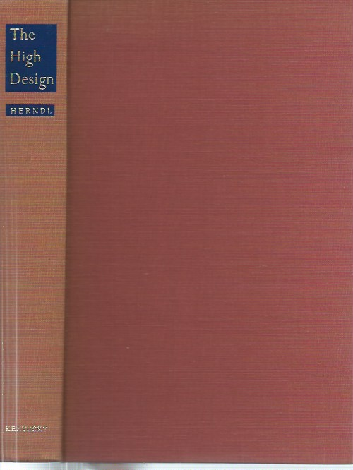 The High Design: English Renaissance Tragedy and the Natural Law. George C. Herndl.