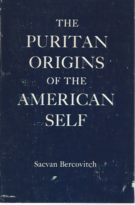 The Puritan Origins of the American Self. Sacvan Bercovitch.