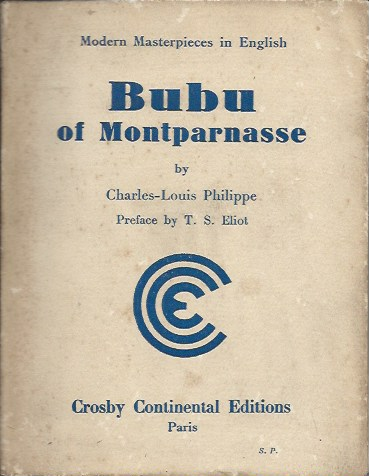 Bubu of Montparnasse__Preface by T.S. Eliot. Charles-Louis Philippe.