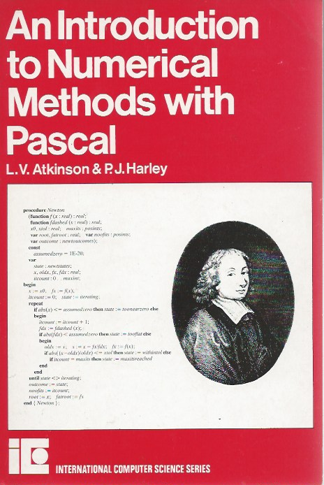 An Introduction to Numerical Methods with Pascal. L. V. Atkinson, P. J. Harley.