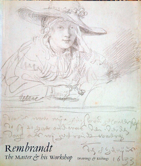 Rembrandt: The Master and His Workshop/Drawings and Etchings. Holm Bevers, Schatborn, Barbara Welzel.