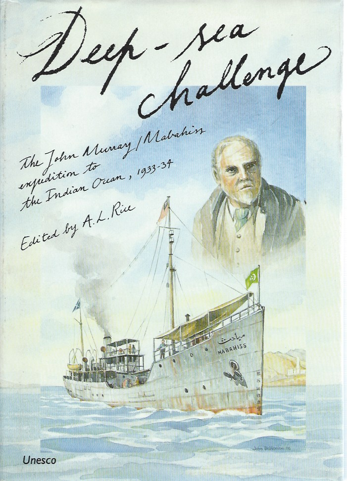 Deep-Sea Challenge: The John Murray/Mabahiss Expedition to the Indian Ocean, 1933-34. A. L. Rice.