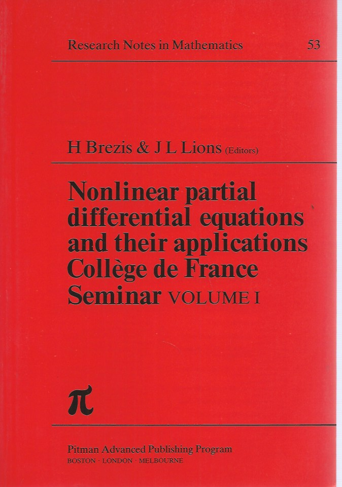 Nonlinear Partial Differential Equations and their Applications (Collège de France Seminar), Volume I. H. Brezis, J. L Lions, eds.