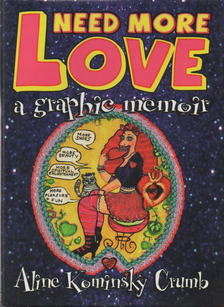 Need More Love__A Graphic Memoir. Aline Kominsky Crumb.