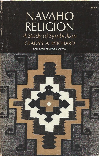 Navaho Religion _ A Study of Symbolism _ One Volume Edition. Gladys A. Reichard.