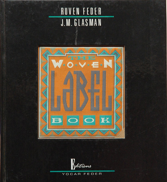 The Woven Label Book. Ruven Feder, J. M. Glasman.