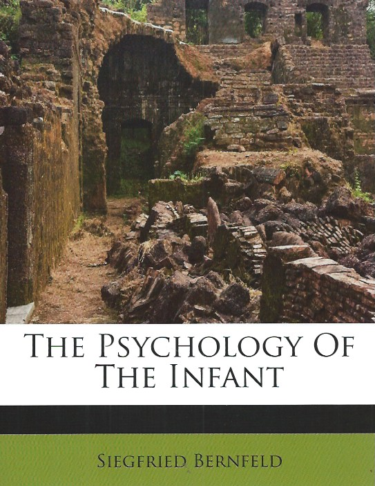 The Psychology of the Infant. Siegfried Bernfeld.