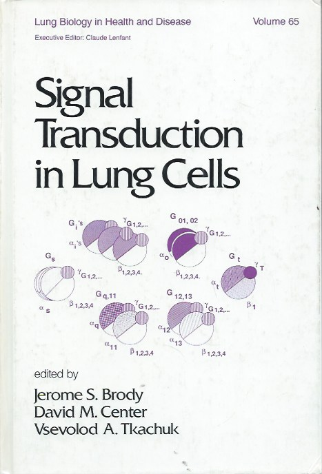 Signal Transduction in Lung Cells. Jerome S. Brody, David M. Center, Vsevolod A. eds Tkachuk.