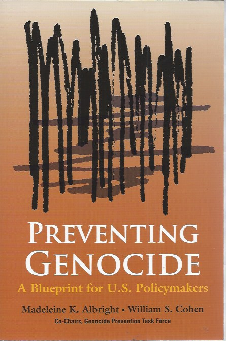 Preventing Genocide: A Blueprint for U.S. Policymakers. Madeleine K. Albright, William S. Cohen.