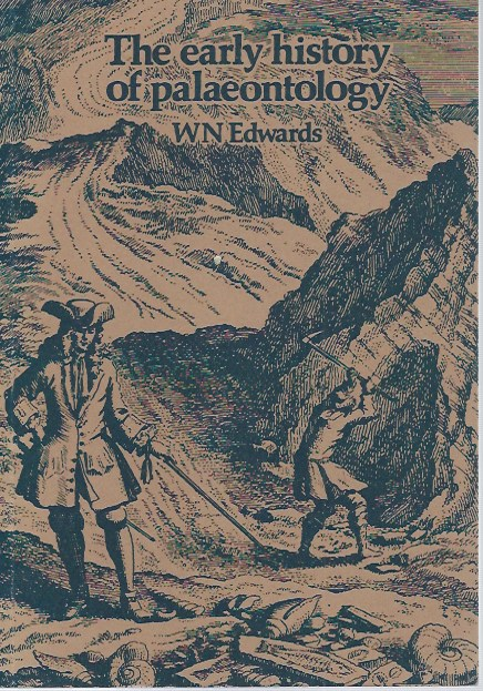 The Early History of Palaeontology. W. N. Edwards.